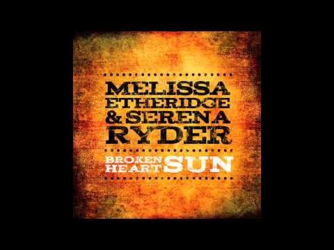 'Broken Heart Sun' Melissa Etheridge & Serena Ryder
