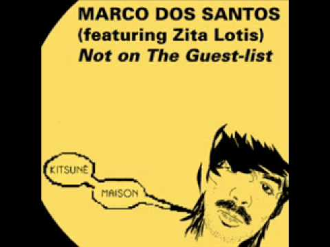 Marco Dos Santos - Not On The Guest List (ft. Zita Lotis)