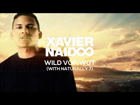 Xavier Naidoo & Naturally 7 - Wild vor Wut [Official Video]